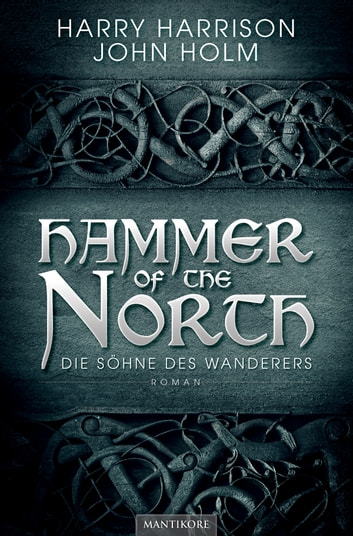 Hammer of the North - Die Söhne des Wanderers ebook by Harry Harrison,John Holm
