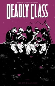 Deadly Class Vol. 2: Kids Of The Black Hole ebook by Rick Remender,Wesley Craig