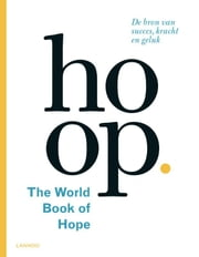 Hoop - the world book of hope de bron van succeskracht en geluk ebook door Fred Hendrickx, Leo Bormans