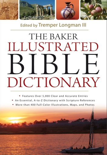 The Baker Illustrated Bible Dictionary ebook by