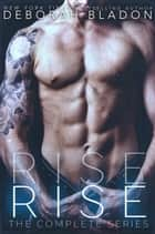 RISE - The Complete Series ebook by Deborah Bladon