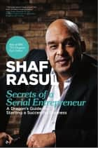 Secrets of a Serial Entrepreneur ebook by Shaf  Rasul
