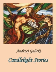 Candlelight Stories ebook by Andrzej Galicki
