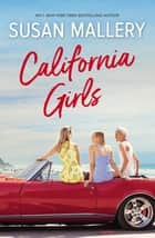 California Girls ebook by SUSAN MALLERY
