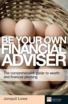 Be Your Own Financial Adviser ePub ebook by Jonquil Lowe