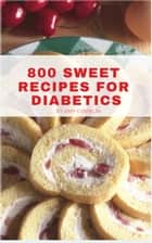 800 Diabetis Sweet eBook by Ami Comblin
