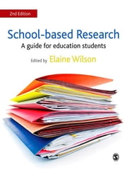 School-based Research - A Guide for Education Students ebook by Elaine Wilson