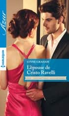 L'épouse de Cristo Ravelli - T1 - Indomptables milliardaires ebook by Lynne Graham