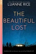The Beautiful Lost ebook by Luanne Rice