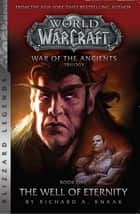 Warcraft: War of the Ancients Book One - The Well of Eternity ebook by Knaak