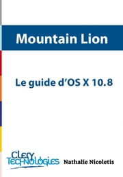 Le guide d'OS X 10.8 Mountain Lion ebook by Nathalie Nicoletis