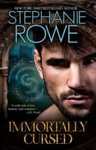 Immortally Cursed (Immortally Sexy #1) ebook by Stephanie Rowe
