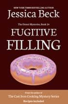 Fugitive Filling ebook by Jessica Beck