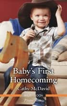 Baby's First Homecoming ebook by Cathy McDavid