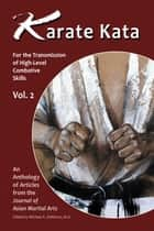 Karate Kata Vol. 2 - For the Transmission of High-Level Combative Skills ebook by Mario McKenna, Giles Hopkins, Marvin Labbate