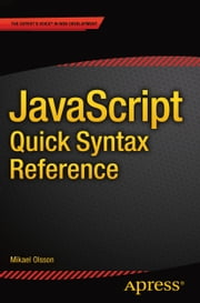 JavaScript Quick Syntax Reference ebook by Mikael Olsson