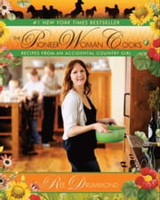 The Pioneer Woman Cooks - Recipes from an Accidental Country Girl ebook by Ree Drummond
