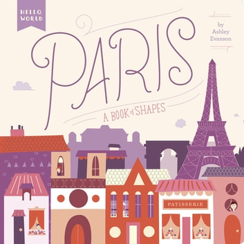 Paris - A Book of Shapes ebook by Ashley Evanson