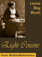Eight Cousins (Mobi Classics) ebook by Louisa May Alcott