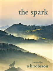 The Spark ebook by o h robsson
