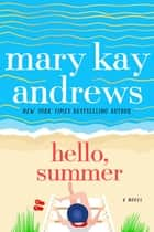 Hello, Summer - A Novel ebook by