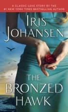 The Bronzed Hawk - A Classic Love Story ebook by Iris Johansen