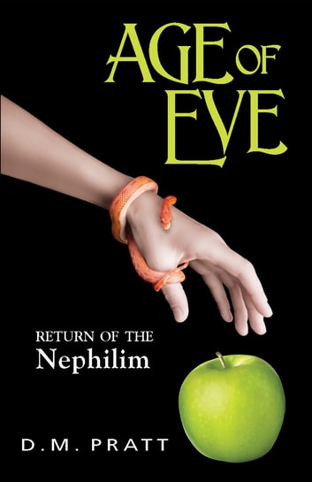 AGE OF EVE: Return of the Nephilim ebook by D. M. Pratt