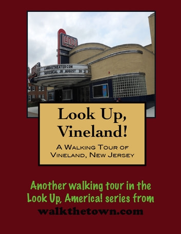 A Walking Tour of Vineland, New Jersey ebook by Doug Gelbert