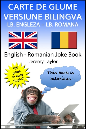 Carte De Glume Versiune Bilingva Lb. Engleza – Lb. Romana (English Romanian Joke Book) ebook by Jeremy Taylor