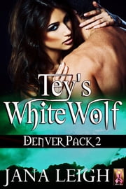Teys White Wolf ebook by Jana Leigh