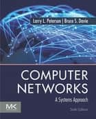 Computer Networks - A Systems Approach ebook by Larry L. Peterson, Bruce S. Davie