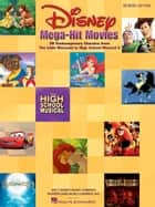 Disney Mega-Hit Movies - Easy Piano (Songbook) - 38 Contemporary Classics from The Little Mermaid to High School Musical 2 ebook by Hal Leonard Corp.