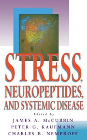 Stress, Neuropeptides, and systemic disease ebook by McCubbin, James