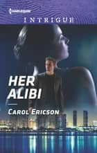 Her Alibi ebook by Carol Ericson
