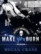 Make You Burn ebook by Megan Crane