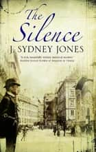 The Silence ebook by J. Sydney Jones