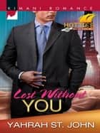 Lost Without You ebook by Yahrah St. John