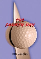 The Fourth Day ebook by Jim Quigley