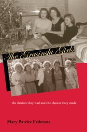 The Grasinski Girls - The Choices They Had and the Choices They Made ebook by Mary Patrice Erdmans