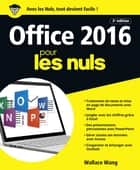 Office 2016 pour les Nuls grand format, 2e édition ebook by Wallace WANG