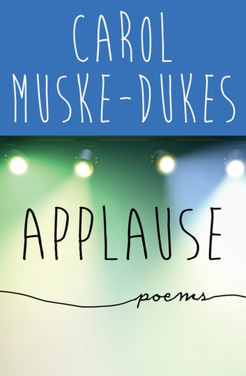 Applause - Poems eBook by Carol Muske-Dukes
