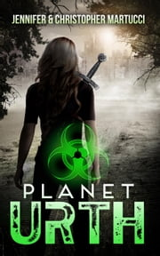 Planet Urth - Planet Urth, #1 ebook by Jennifer Martucci,Christopher Martucci