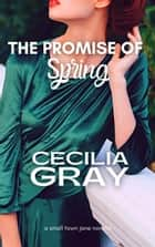 The Promise of Spring ebook by Cecilia Gray