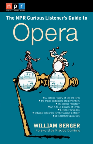 NPR The Curious Listener's Guide to Opera ebook by William Berger