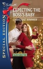 Expecting the Boss's Baby ebook by Christine Rimmer