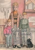The Blessed and the Damned - A Story of Survival ebook by Ed Rhymer
