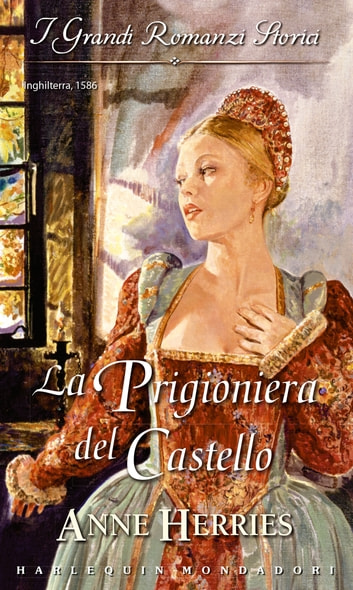 La prigioniera del castello ebook by Anne Herries