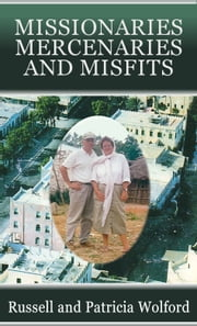 Missionaries, Mercenaries and Misfits ebook by Russell Wolford