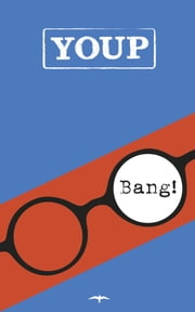 Bang! ebook door Youp van 't Hek