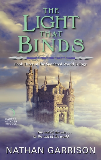 The Light That Binds - Book Three of the Sundered World Trilogy ebook by Nathan Garrison